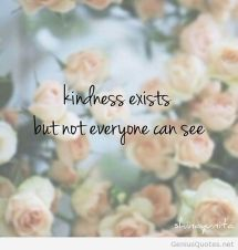 Kindness-exists-tumblr-quote